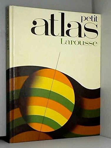 PETIT ATLAS LAROUSSE par Collectif