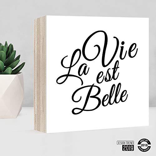 La Vie est Belle | Motivation Kraft Freunde Glück Geburtstag Mitbringsel | Aufhängen & Hinstellen | Holz Geschenk Wandbild Dekoration Poster Spruch Kunstdruck Foto Bild handgemacht modern Wondermade -
