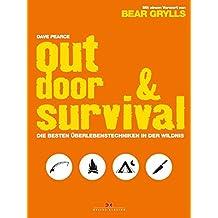 Outdoor & Survival: Die besten Überlebenstechniken in der Wildnis