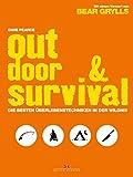 Outdoor & Survival: Die besten Überlebenstechniken in der Wildnis - Dave Pearce