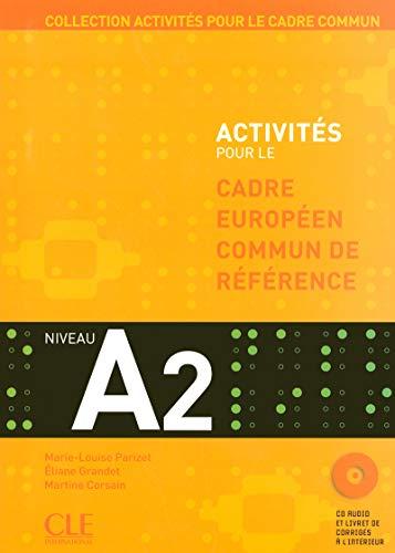 Activités pour le cadre européen commun de référence. A2. Per le Scuole superiori. Con CD Audio (Activités pour le cadre commun)