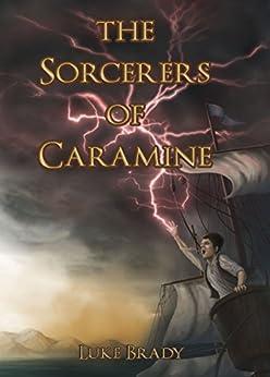 The Sorcerers of Caramine by [Brady, Luke]