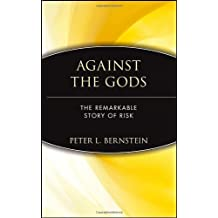 AGAINST THE GODS: THE REMARKABLE STORY OF RISK - GREENLIGHT BY (Author)Bernstein, Peter L[Hardcover]Sep-1996