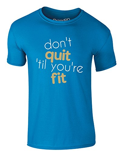 Brand88 - Don't Quit 'Til You're Fit, Erwachsene Gedrucktes T-Shirt Azurblau/Weiß