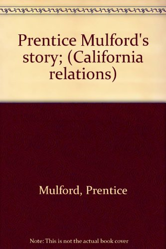Prentice Mulford's story; (California relations)