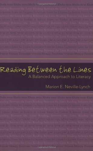 Reading Between the Lines: A Balanced Approach to Literacy (Extreme teaching: rigorous texts for troubled times, Band 2)