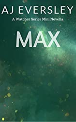 Max: A Watcher Series Mini Novella (The Watcher Series)