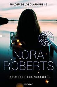 La bahía de los suspiros par  Nora Roberts