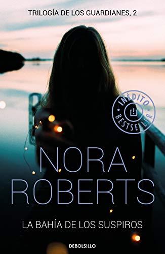 La bahía de los suspiros (Trilogía de los Guardianes 2) por Nora Roberts