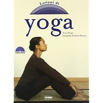Lezioni Di Yoga. Con Dvd