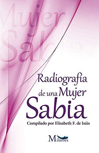 Radiografía de una mujer sabia por Sally Isáis