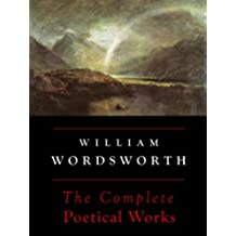 Wordsworth: The Complete Poetical Works (Annotated) (English Edition)