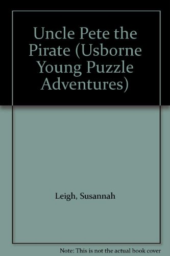 Uncle Pete the Pirate (Usborne Young Puzzle Adventures) - Adventures Puzzle Usborne