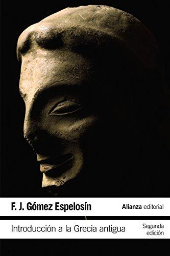 Introducción a la Grecia antigua (El Libro De Bolsillo - Historia) por F. J. Gómez Espelosín