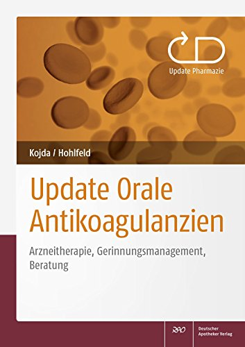 Update Orale Antikoagulanzien: Arzneitherapie, Gerinnungsmanagement, Beratung (Update Pharmazie)