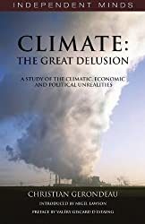 Climate: The Great Delusion: A Study of the Climatic, Economic and Political Realities