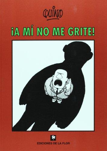 Descargar Libro ¡a mi no me grite! de Quino