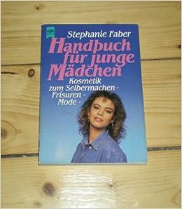 Handbuch Für Junge Mädchen Kosmetik Zum Selbermachen Frisuren