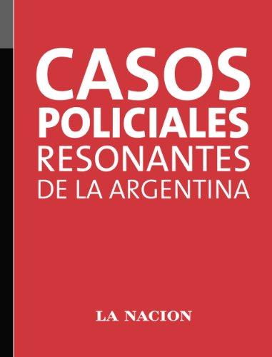 Casos policiales resonantes de la Argentina por Sol Amaya