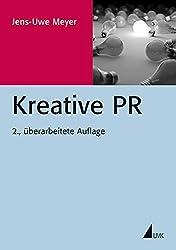 Kreative PR (PR Praxis) by Jens-Uwe Meyer (2011-02-16)