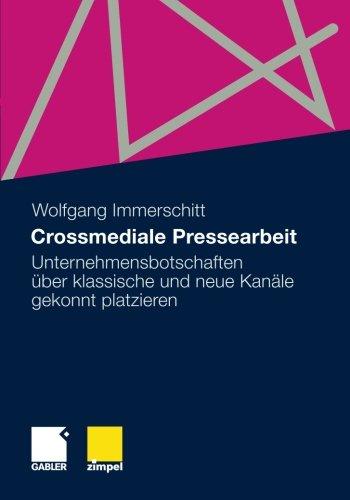 Crossmediale Pressearbeit: Unternehmensbotschaften über klassische und neue Kanäle gekonnt platzieren