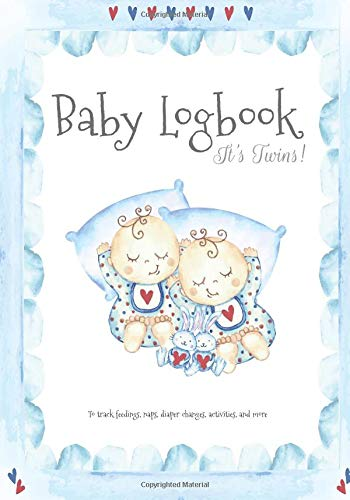 Baby Logbook It's Twins!: Newborn Logbook for Track Feedings, Naps, Diaper Changes, Activities, and more (Baby Curriculum Newborn Tracker) por Joy M. Port