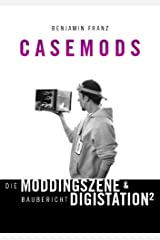Casemods Die Moddingszene & Baubericht Digistation² Broschiert