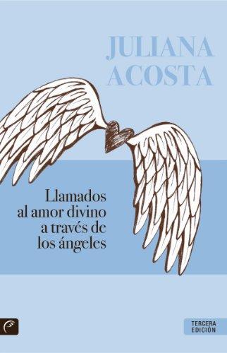 Llamados al amor divino a través de los ángeles de [Acosta, Juliana]