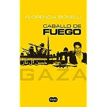 Caballo de Fuego. Gaza