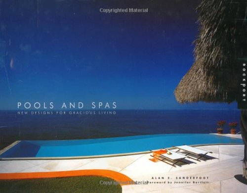 Pools and Spas: New Designs for Gracious Living (Interior Design and Architecture)