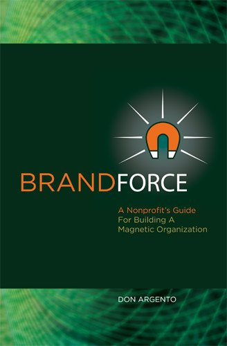 brand-force-a-nonprofits-guide-for-building-a-magnetic-organization-english-edition
