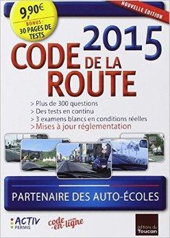 CODE DE LA ROUTE 2015 de Editions du Toucan ( 21 janvier 2015 )
