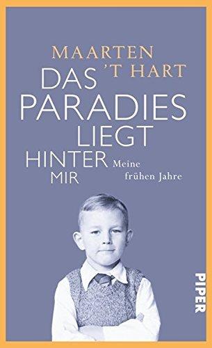Das Paradies liegt hinter mir: Meine fr??hen Jahre by Maarten 't Hart (2014-10-06)