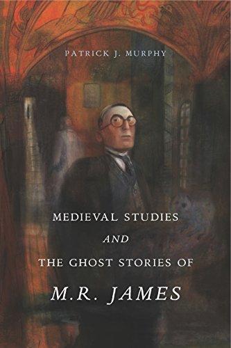 Medieval Studies and the Ghost Stories of M. R. James (Antike Romantik)