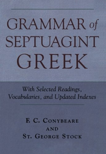 Grammar of Septuagint Greek: With Selected Readings, Vocabularies, and Updated Indexes