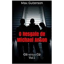 O Resgate de Michael Anson (Clã versus Clã Livro 1) (Portuguese Edition)