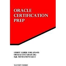 1z0-051, Oracle Database 11g, SQL Fundamentals I: Oracle Certification Prep