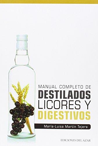 Manual Completo De Destilados, Licores Y Digestivos (Libros singulares) por Maria-Luisa Martin Tejera