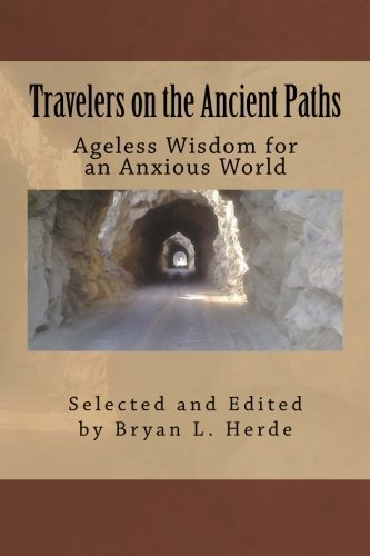 Travelers on the Ancient Paths: Ageless Wisdom for an Anxious World