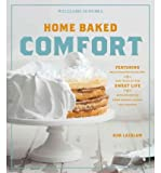 [ [ Home Baked Comfort (Williams-Sonoma): Featuring Mouthwatering Recipes and Tales of the Sweet Life with Favorites from Bakers Across the Country ] ] By Laidlaw, Kim ( Author ) Feb - 2012 [ Hardcover ]