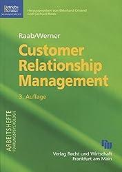 Customer Relationship Management: Aufbaue dauerhafter und profitabler Kundenbeziehungen (Arbeitshefte Führungspsychologie)
