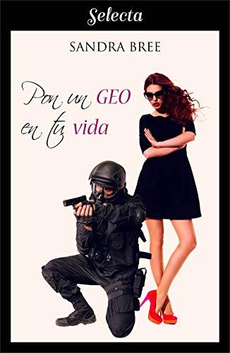 Pon un geo en tu vida (Un cuerpo muy especial 2) (Spanish Edition) (Trampa Con Amores)