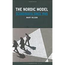 Nordic Model: Scandinavia Since 1945 (Contemporary Worlds)