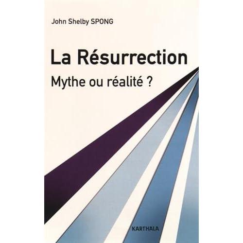 La Résurrection. Mythe Ou Realite ?