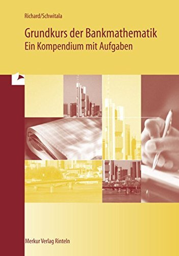 Grundkurs der Bankmathematik - Ein Kompendium mit Aufgaben by Willi Richard (2014-07-16)