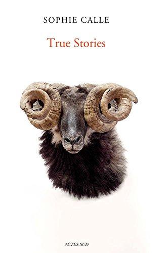 Sophie Calle: True Stories (Arts plastiques) por Sophie Calle