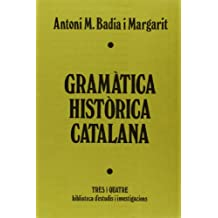 GRAMATICA HISTORICA CATALANA (Bib.d´estudis i investigacions)