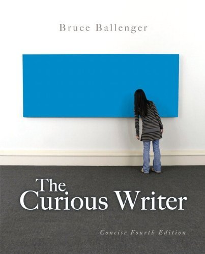 The Curious Writer: Concise Edition (4th Edition) by Ballenger, Bruce (2012) Paperback