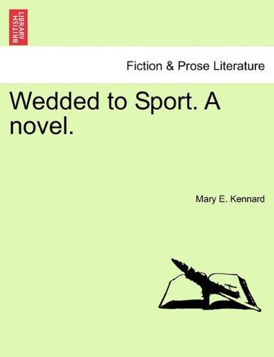 Wedded to Sport. A novel. Vol. I.