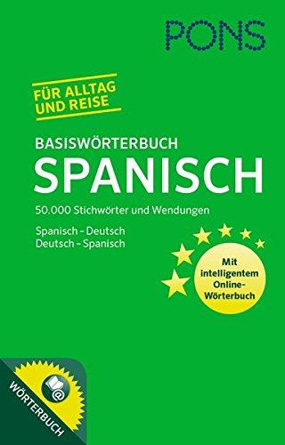 PONS Basiswörterbuch Spanisch: 50.000 Stichwörter & Wendungen. Mit intelligentem Online-Wörterbuch. Spanisch-Deutsch / Deutsch-Spanisch